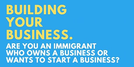 Building Your Business - An Immigrant Perspective tickets