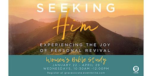 Women's Bible Study - Seeking Him: Experiencing the Joy of Personal Revival