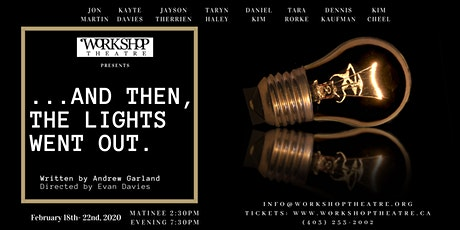 Workshop Theatre Presents:  And Then, The Lights Went Out. tickets