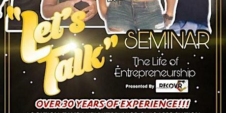 """Let's Talk"" Seminar: The Life of Entrepreneurship tickets"