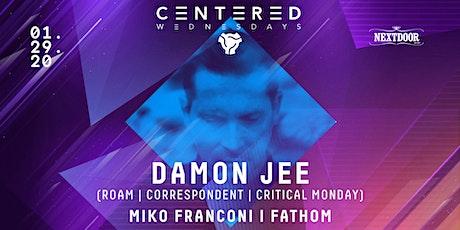 Centered Wednesdays - Damon Jee tickets