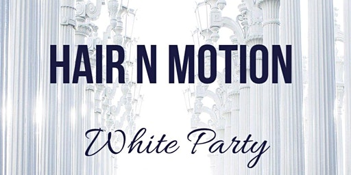 Hair N Motion White Party