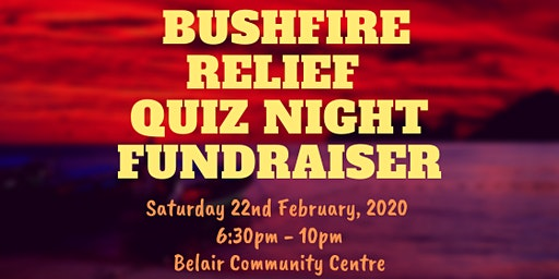 Bushfire Relief Quiz Night Fundraiser - Sold Out - still able to Donate