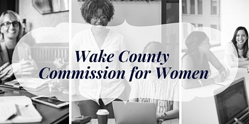 Wake County Commission for Women Listening Tour