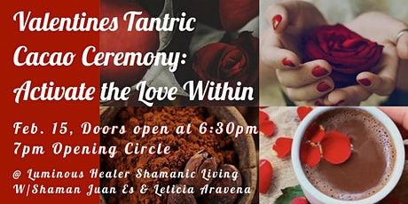 Valentine's Tantric Cacao Ceremony:  Activate the Love Within! tickets