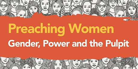 Preaching Women: Gender, Power and the Pulpit tickets