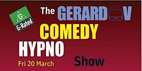 The Gerard V Comedy Hypno Show tickets