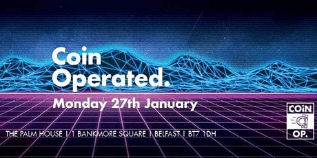 Coin Operated: The Palm House :  Relaunch Monday 27th January tickets