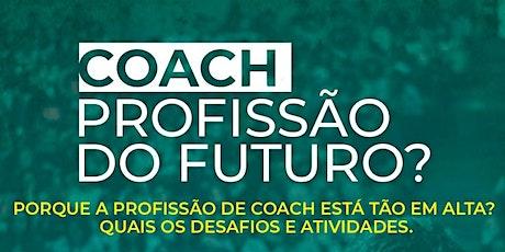 COACH É A PROFISSÃO DO FUTURO? ingressos