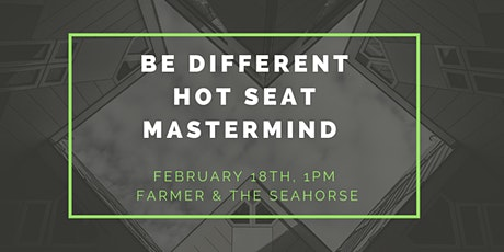 Be Different Hot Seat Mastermind tickets