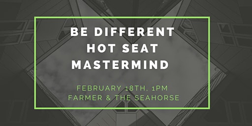 Be Different Hot Seat Mastermind