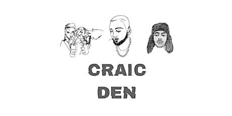 Craic Den tickets