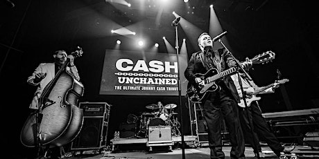 Cash Unchained: The Ultimate Johnny Cash Experience tickets