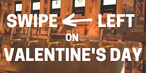 Swipe Left On Valentine's Day