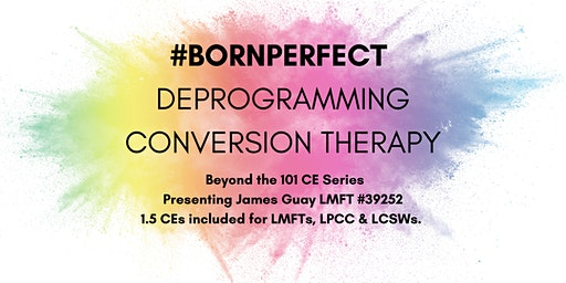 #BornPerfect:  Deprogramming Conversion Therapy