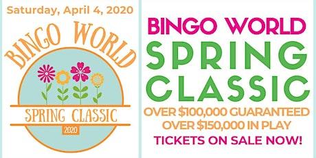 Bingo World Spring Classic tickets