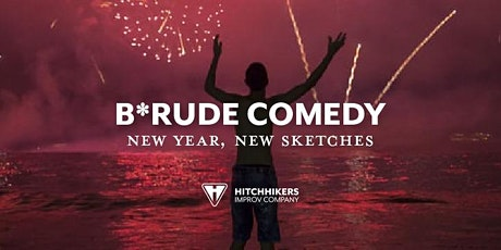 B*Rude Comedy: New Year, New Sketches tickets