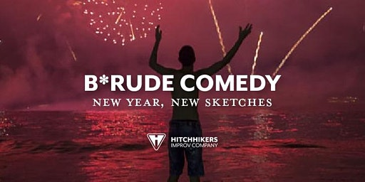B*Rude Comedy: New Year, New Sketches