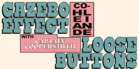 Gazebo Effect / Loose Buttons / Captain Coopersmith tickets