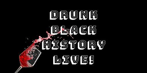 Drunk Black History Live!