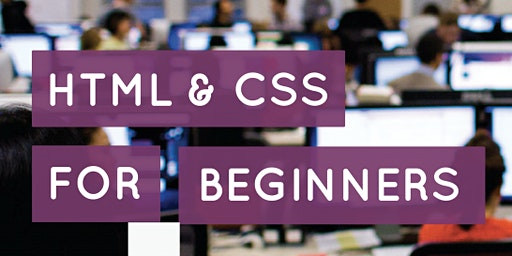HTML and CSS for Beginners [Everyone]
