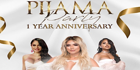 PYJAMA PARTY  (1 YEAR ANNIVERSARY ) ALL IN WHITE EDITION tickets