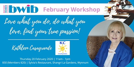 BWIB Empowered Women Workshop - Love what you do, finding your true passion tickets