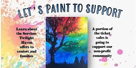 Let's Paint to Support Twilight Haven Senior Community