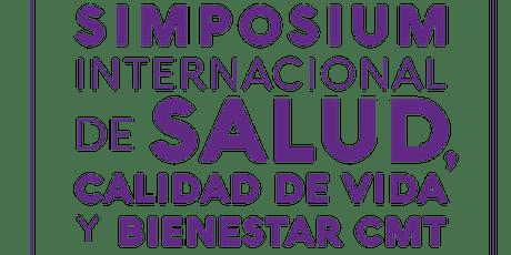 SIMPOSIUM INTERNACIONAL DE SALUD, CALIDAD DE VIDA Y BIENESTAR CMT boletos