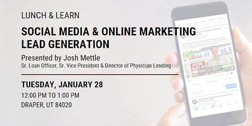 Social Media & Online Marketing Lead Gen with Josh Mettle, Sr. Loan Officer