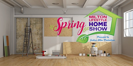 Milton Lifestyle Spring Home Show tickets