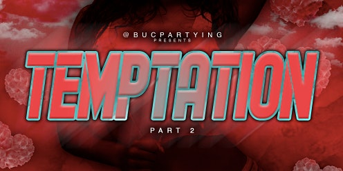 Temptation Pt. 2 | Valentines Day Weekend