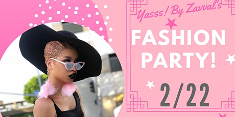 Yasss! By Zavval fashion party! Hosted by Rio Summers  tickets