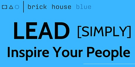 POSTPONE! Inspire Your People: LEAD SIMPLY tickets