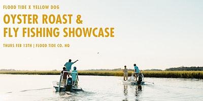 Flood Tide Co. x Yellow Dog Flyfishing Oyster Roast & Fly Fishing Showcase