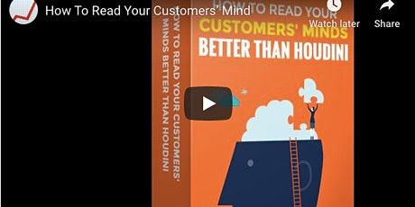 How to Read Your Customers' Minds - Instant Access Video Masterclass tickets
