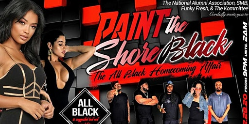 PAINT THE SHORE BLACK, THE ALL BLACK HOMECOMING AFFAIR