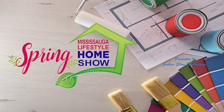 Mississauga Lifestyle Spring Home Show tickets