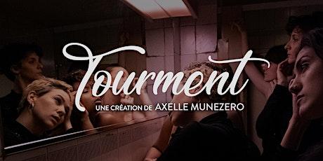 Tourment- Compagnie Asymmetry billets