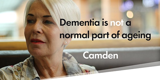 Dementia is NOT a normal part of ageing @ Camden Seniors Festival 2020