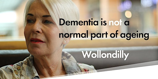 Dementia is NOT a normal part of ageing @ Wollondilly Seniors Festival 2020