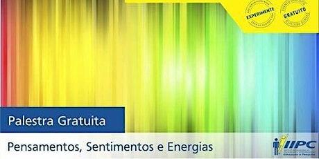 PALESTRA GRATUITA - PENSAMENTOS, SENTIMENTOS E ENERGIAS ingressos