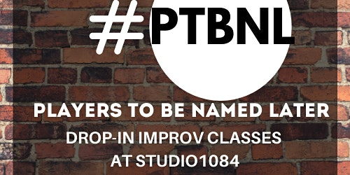 Drop-in Improv Class by PTBNL at Studio 1084 (Naples)