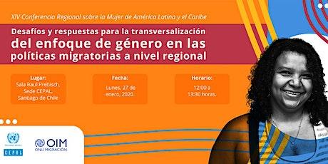 Desafíos y respuestas para la transversalización del enfoque de género en las políticas migratorias a nivel regional tickets