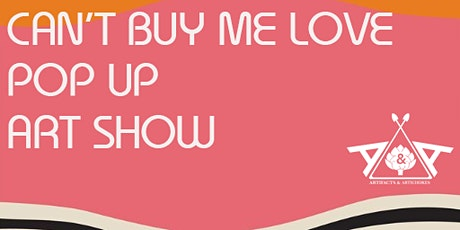 Can't Buy Me Love Pop Up Art Show tickets