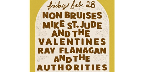 Ray Flanagan & The Authorities / Non Bruises / Mike St. Jude & Valentines tickets