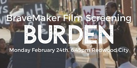BraveMaker Film Screening: BURDEN tickets
