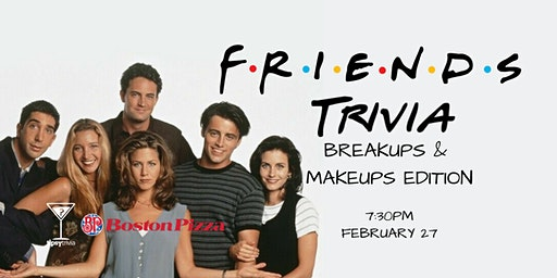 Friends Trivia - Feb 27, 7:30pm - Boston Pizza North Red Deer