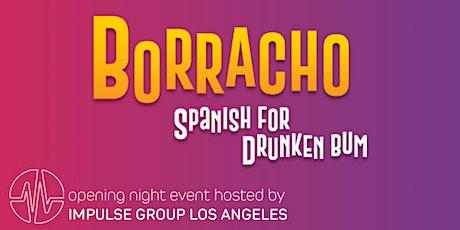 Borracho: Spanish for Drunken Bum (Opening Night by Impulse Group) tickets