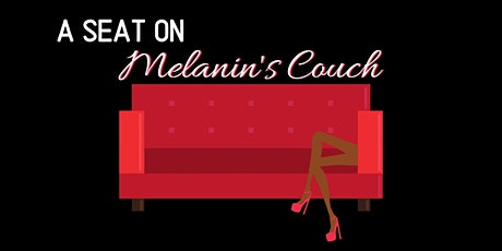 A Seat on Melanins Couch 2020 tickets